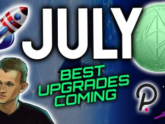 JULY BRINGS ONE OF THE BEST UPGRADES IN CRYPTO'S HISTORY